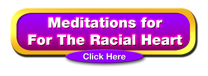 Meditations for The Racial Heart