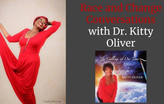 Race and Change Conversations with Dr. Kitty Oliver